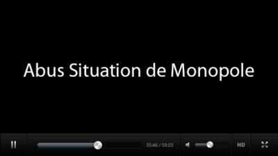 Abus Situation de Monopole